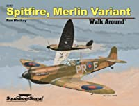 Spitfire, Merlin Variant Walk Around