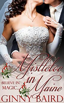 Mistletoe in Maine (Holiday Brides Series Book 3) by [Baird,Ginny]
