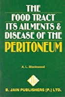 The Food Tract: Its Ailments and Diseases of the Peritoneum