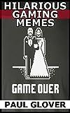 Hilarious Gaming Memes (English Edition)