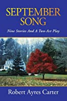 September Song: Nine Stories And A Two-Act Play