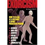 Exorcism: How to Clear at a Distance a Spirit Possessed Person: How to Clear a Spirit-Possessed Person
