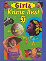 Girls Know Best 3: Your Words Your World (Girls Know Best, 3)