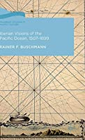 Iberian Visions of the Pacific Ocean, 1507-1899 (Palgrave Studies in Pacific History)