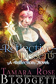 The Reflective Dissent : (Reflection Series Science Fiction Vampire / Shifter Romance Thriller Book 3) by [Blodgett, Tamara Rose]