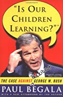 Is Our Children Learning?: The Case Against George W. Bush [並行輸入品]