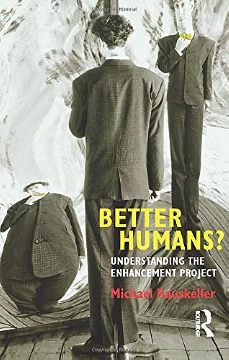 流行代わりの推測Better Humans?