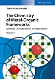 The Chemistry of Metal-Organic Frameworks: Synthesis, Characterization, and Applications