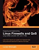 Designing and Implementing Linux Firewalls With QoS Using Netfilter, Iproute2, NAT and L7-filter