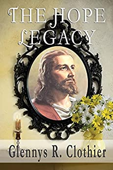 The Hope Legacy by [Clothier, Glennys]