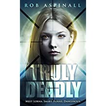 Truly Deadly: (Book 1: Spy and Assassin Action Thriller Series)