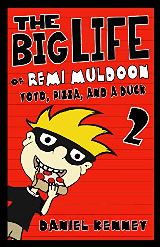 Download The Big Life of Remi Muldoon 2: YoYo, Pizza, and a Duck (English Edition) B077W9TP38