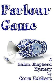 Parlour Game (Helen Shepherd Mysteries Book 11) by [Buhlert, Cora]