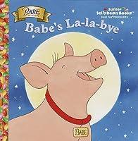 Babe's La-La-Bye (Jellybean Books(R))