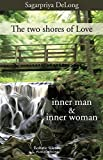 The two shores of Love: inner man & inner woman (English Edition)