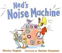 Rigby Literacy: Student Reader Grade K (Level 3) Ned's Noise Machi [並行輸入品]