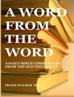 A Word from the Word: A Daily Commentary from the Old Testament