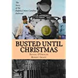 Busted Until Christmas: The Story of the Buffalo, Union-Carolina Railroad and it's People