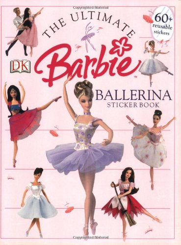 The Ultimate Ballerina Sticker Book (Barbie Sticker Books)