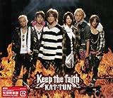 Keep the faith / KAT-TUN