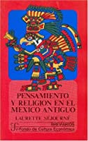 Pensamiento y religion en el Mexico antiguo/ Mind and Religion in Ancient Mexico (Breviarios del Fondo de Cultura Economica)