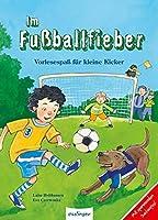Im Fussballfieber: Vorlesespass fuer kleine Kicker