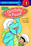 Ord Eats a Pizza (Step into Reading)