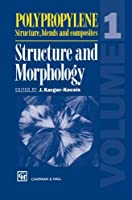 Polypropylene Structure, blends and composites: Volume 1 Structure and Morphology