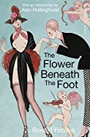 The Flower Beneath the Foot: Being a Record of the Early Life of St. Laura de Nazianzi (Picador Classic)