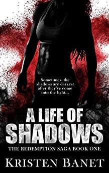 A Life Of Shadows (The Redemption Saga Book 1) by [Banet, Kristen]