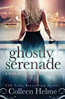 Ghostly Serenade: A Shelby Nichols Mystery Adventure (Shelby Nichols Adventure)