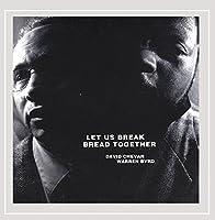 Let Us Break Bread Together: Further Explorations