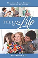 The Law of Life: Heal from Disease, Depression, and Damaged Relationships