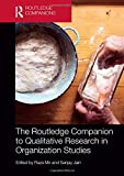The Routledge Companion to Qualitative Research in Organization Studies (Routledge Companions in Business, Management and Accounting)
