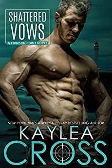Shattered Vows (Crimson Point Series Book 3) by [Cross, Kaylea]