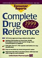 Complete Drug Reference: 1999 (Consumer Drug Reference)