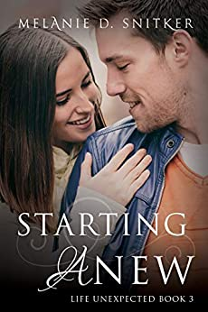 [Snitker, Melanie D.]のStarting Anew (Life Unexpected Book 3) (English Edition)