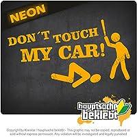 Kiwistar 私の車に触れないでください Dont touch my car 18cm x 10cm 15色 - ネオン+クロム! ステッカービニールオートバイ