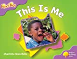 Oxford Reading Tree: Stage 1+: Fireflies: This is Me