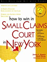 How to Win in Small Claims Court in New York: With Forms (Self-Help Law Kit With Forms)