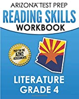 ARIZONA TEST PREP Reading Skills Workbook Literature Grade 4: Preparation for the AzM2 Assessments