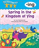 Spring in the Kingdom of Ying (Word Family Tales)