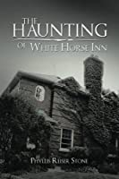 The Haunting of White Horse Inn