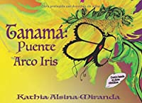 Tanamá: Puente Arco Iris (Kelaiah Warriors Serie)