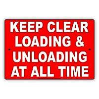 """Keepクリアロード&アンロードatすべての時間制限アラートCaution警告NoticeアルミニウムメタルTinサインプレート 12""""x18"""""""