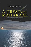 A Tryst with Mahakaal: The Ghost Who Never Died