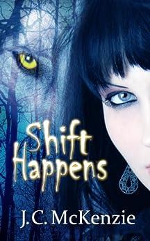 Shift Happens (A Carus Novel Book 1) by [McKenzie, J. C.]