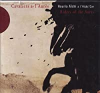 Cavalliers De L'Aures by Houria Aichi & L'Hijaz Car