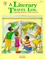 Literary Travel Log: Integrating Literature and Global Awareness (Kids' Stuff)