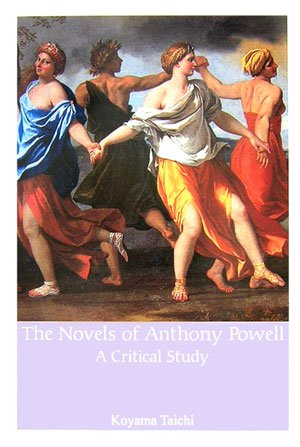 The Novels of Anthony Powell A Critical Study